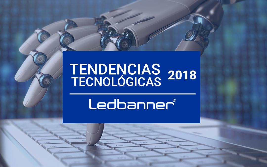 Las 7 tendencias tecnológicas que marcarán el 2018