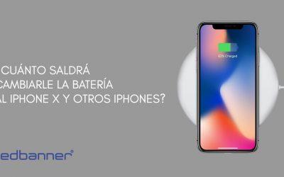 ¿Cuánto saldrá cambiarle la batería al iPhone X y otros IPhones?