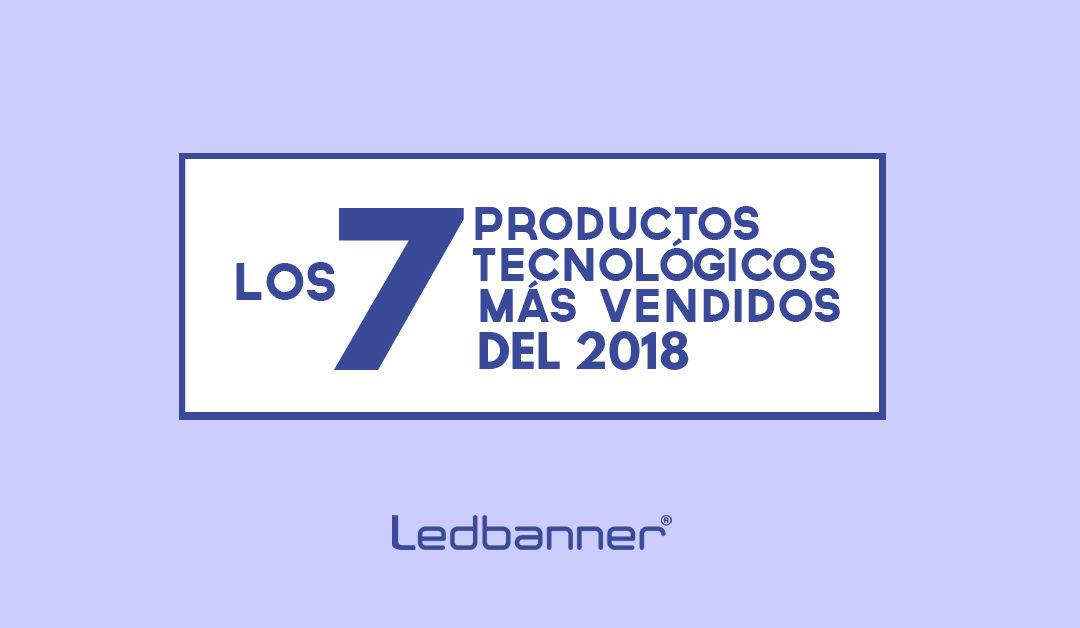 Los 7 productos tecnol gicos m s vendidos en 2018 ledbanner - Articulos mas vendidos ...